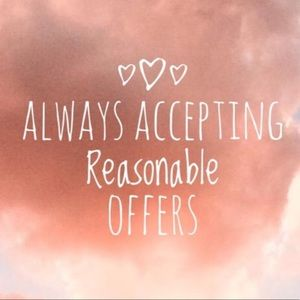 Other - All reasonable offers are accepted!